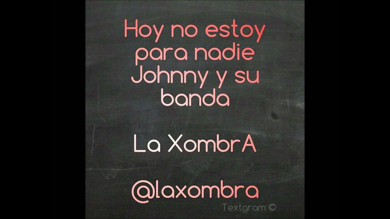 Hoy No Estoy Para Nadie Johnny Y Su Banda Salsa 2012 Youtube