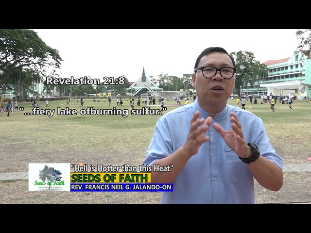 SEEDS OF FAITH  EPI 74 Hell is Hotter than this Heat