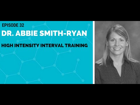 Dr. Abbie Smith-Ryan: High Intensity Interval Training