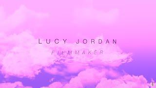Showreel: Lucy Jordan || Filmmaker (2017)
