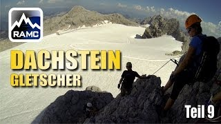 Abstieg über den Dachsteingletscher - Abenteuer Alpin 2013 (10.9)