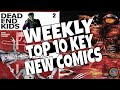 HOT TOP 10 KEY NEW COMICS TO BUY FOR AUGUST 21ST - WEEKLY PICKS FOR NEW COMIC BOOKS  MARVEL and more