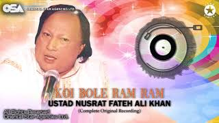 Koi Bole Ram Ram | Ustad Nusrat Fateh Ali Khan | Official Complete Version | OSA Worldwide