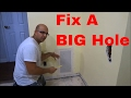 How To Fix A BIG Hole In The Wall