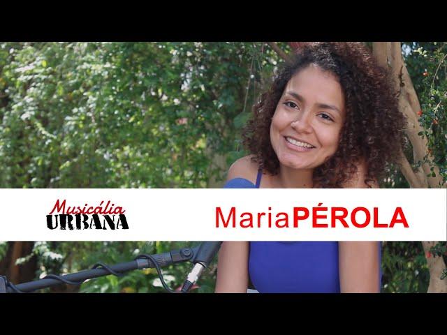 Maria Pérola - Iracema | Musicália Urbana