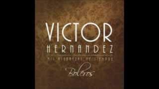 Victor Hernández - Amarte solo a Ti / Yo sé que estas aquí