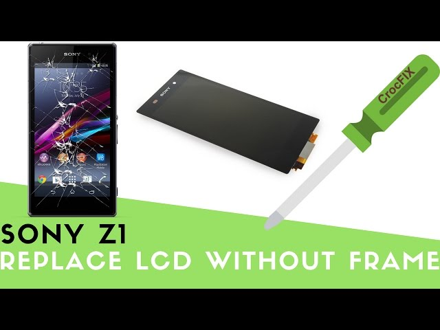 Sony Z1 - LCD Repair replacement without frame - CrocFIX