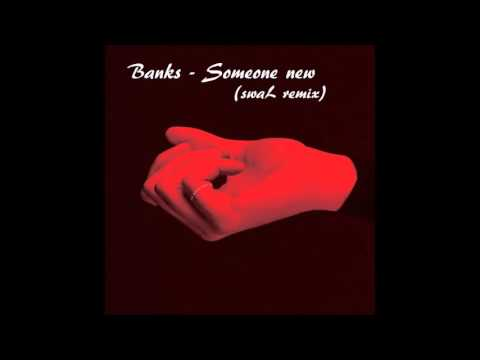 Banks - Someone New (swaL Remix)