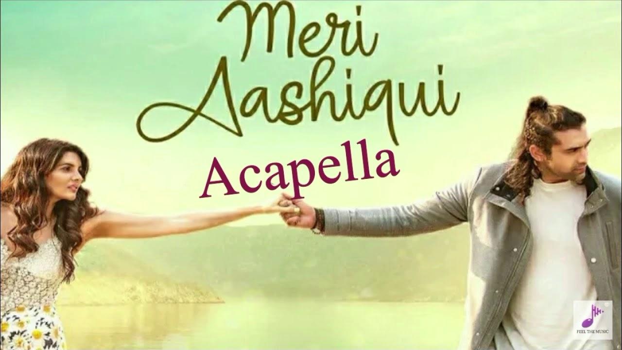 Meri Aashiqui Song   Feat. Jubin Nautiyal ACAPELLA