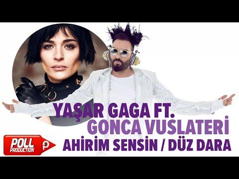 Yaşar Gaga Ft. Gonca Vuslateri - Ahirim Sensin / Düz Dara - ( Official Audio )