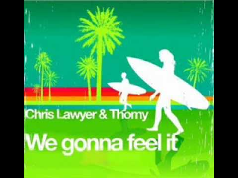 Chris Lawyer and Thomy- We Gonna Feel It (Original Mix)