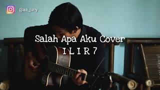 Download Kunci Gitar Entah apa yang merasukimu ILIR7 - Salah Apa Aku Cover