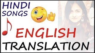 Hindi Songs  English Translation       Translate into English