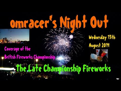omracer's night out: The Late Championship Fireworks (Wednesday 13th August 2014)