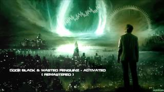 Code Black & Wasted Penguinz - Activated (Remastered Edit) [HQ 1080p]