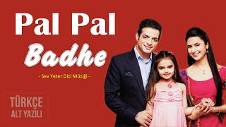 Pal Pal Badhe - Türkçe Altyazılı  Sev Yeter Dizi Müziği  Yeh Hai Mohabbatein Title Song