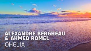 Alexandre Bergheau & Ahmed Romel - Ohelia (Alexandre Bergheau Mix)