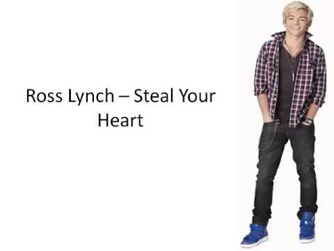 Austin And Ally - Steal Your Heart Lyrics