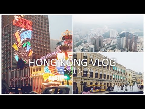 Last Days In Hong Kong + Macau & Shenzhen   VLOG   DAYS 10-12