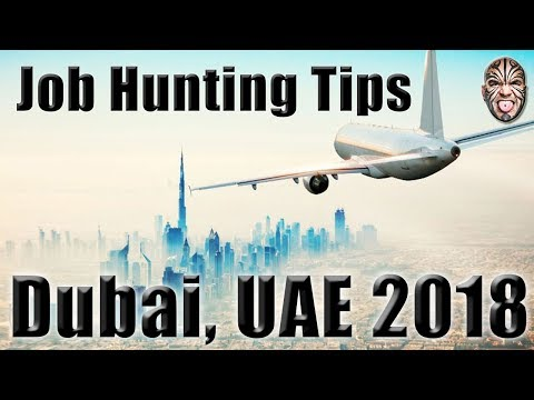 My Advice To Those Hunting For Jobs In Dubai, UAE in 2018