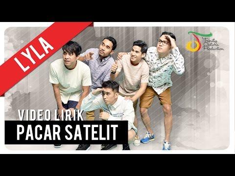 Lyla - Pacar Satelit |  Official Video Lirik
