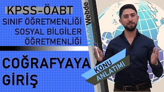 1) Engin ERAYDIN ÖABT GENEL COĞRAFYA (Sosyal - Sınıf ) COĞRAFYA'YA GİRİŞ
