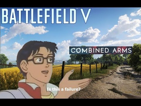 Combined Arms is A Failure! We Waited 3 Months For THIS?! - Battlefield V thumbnail