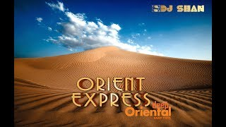 """Orient Express""2018 | Ethnic Deep House  Mix (part 2)"