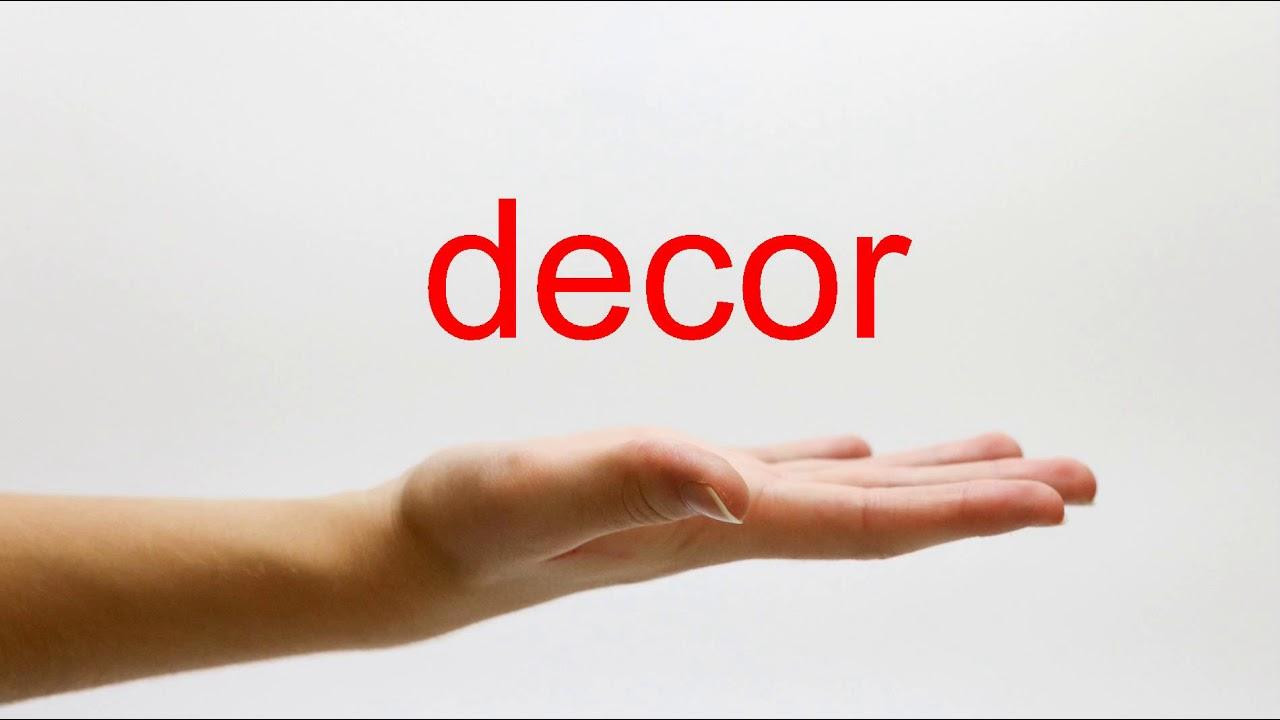 How To Pronounce Decor American English Youtube