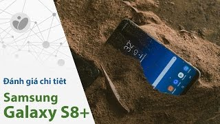 Đánh giá chi tiết Samsung Galaxy S8+ | Tinhte.vn