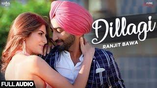 Dillagi (Full Audio) - Ranjit Bawa   Khido Khundi   Love Songs   Saga Music   New Punjabi Songs 2018