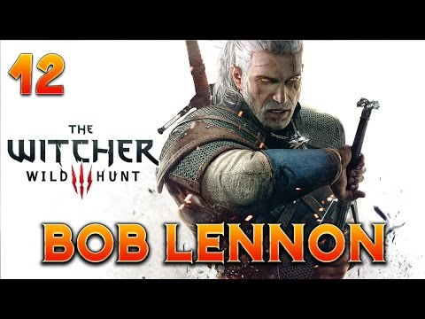 The Witcher 3 : Bob Lennon - Ep.12 : BATAILLES !