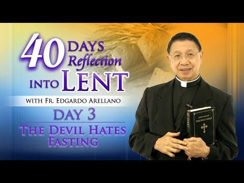 40 Days Reflection into Lent   DAY 3 THE DEVIL HATES FASTING