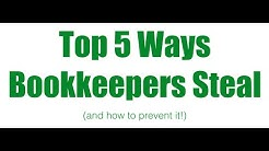 Top 5 Ways Bookkeepers Steal