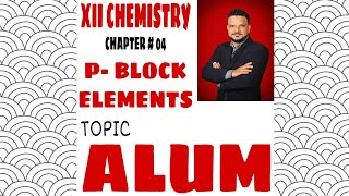 "Gambar cover Class XII Chemistry ( Chapter #04 ) ""P-Block Elements"" Topic ( Alum)"