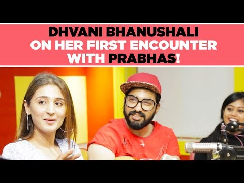 Dhvani Bhanushali On Her First Encounter With Prabhas! Sahoo PsychoSaiyaan