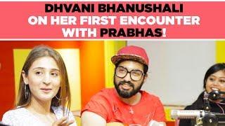Gambar cover Dhvani Bhanushali on her first encounter with Prabhas! Sahoo PsychoSaiyaan