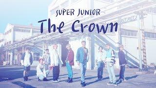[認聲/韓繁中字]SUPER JUNIOR 슈퍼주니어 'The Crown'  (Chinese Sub)