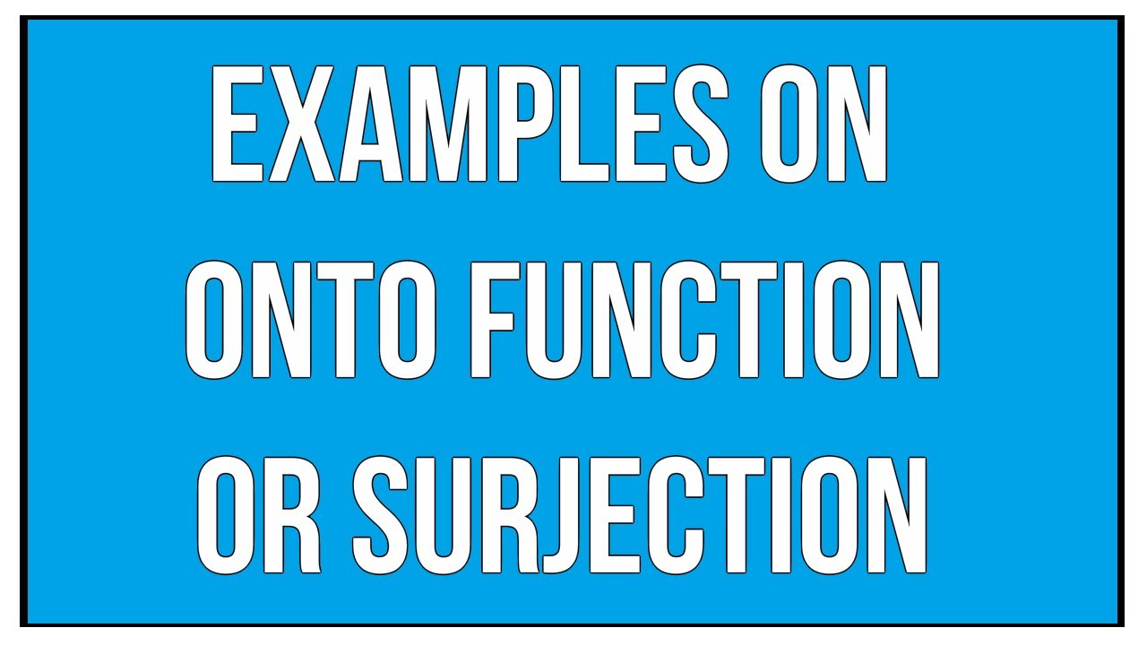 Examples On Onto Function Or Surjection / Maths Algebra - YouTube