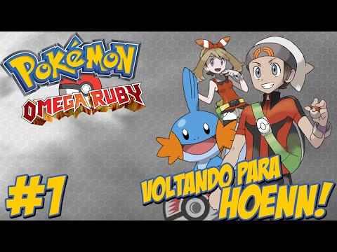 Pokémon Omega Ruby #1 - O Início da Jornada / Bem Vindo a Hoenn / As Aventuras de Hueitir!!