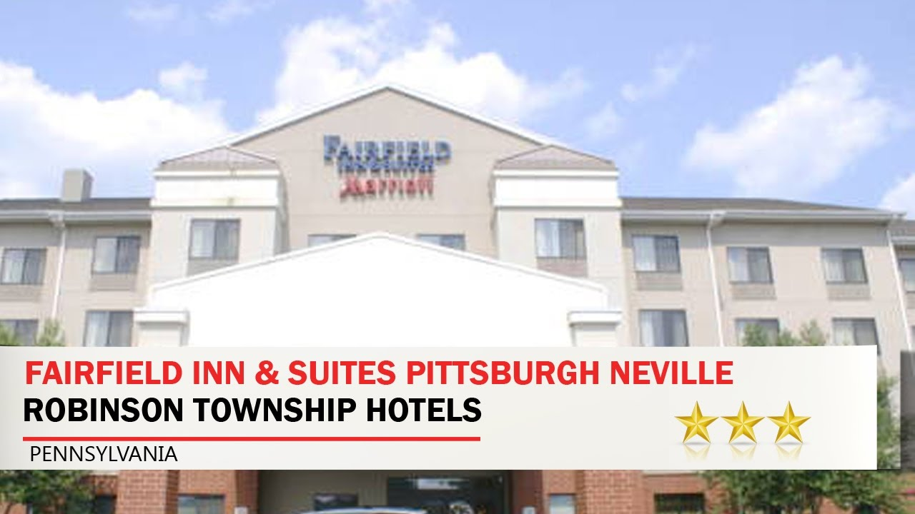 Fairfield Inn Suites Pittsburgh Neville Island Robinson Township Hotels Pennsylvania