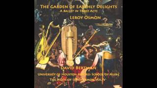 The Garden of Earthly Delights - Ballet in 3 Acts by Leroy Osmon