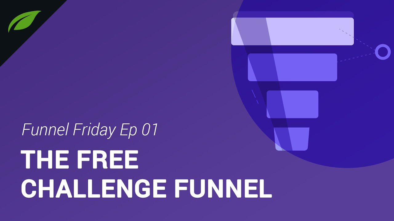 Funnel Friday Ep 01: The Free Challenge Funnel
