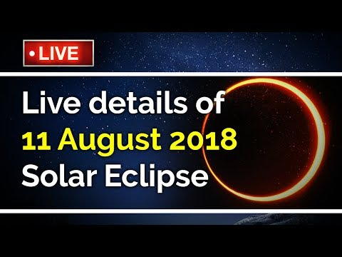 Live 11 August 2018 Solar Eclipse Timing and Visible Places, #LiveSolarEclipse