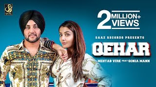 Qehar (Full Video) Mehtab Virk ft. Sonia Maan | New Punjabi Song 2018 | Latest Punjabi Songs 2018