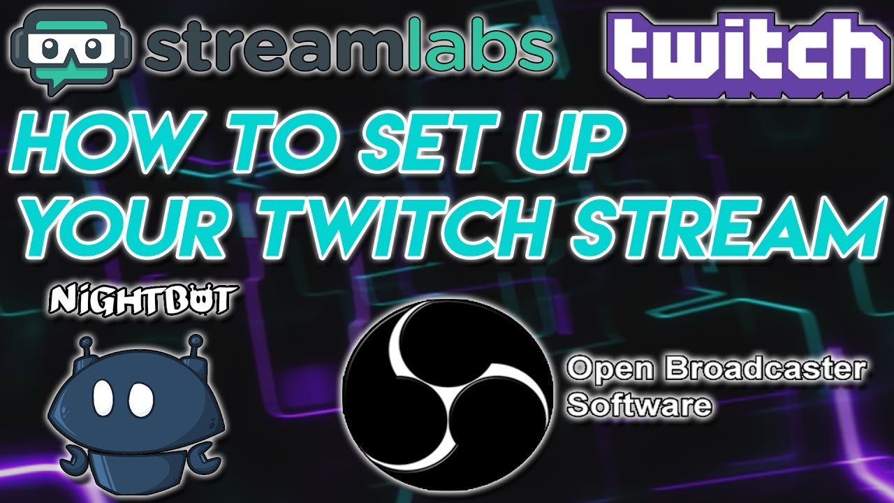 How To Stream To Twitch: HOW TO SET UP YOUR OWN TWITCH STREAM! (StreamLabs