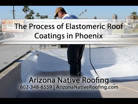 The Process of Elastomeric Roof Coatings in Phoenix