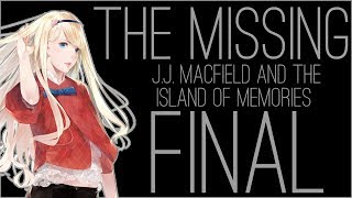 『RSS』The MISSING: J.J. Macfield and the Island of Memories (Part FINAL)