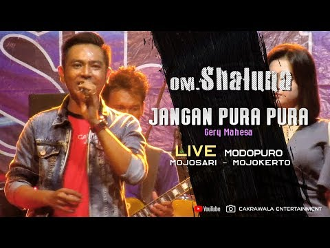 Jangan Pura Pura - Gerry Mahesa (OM. Shaluna Live Modopuro - Mojosari) Cakrawala Music 2019