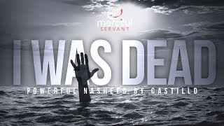 I WAS DEAD - POWERFUL NASHEED BY CASTILLO (KUNTU MAITAN)